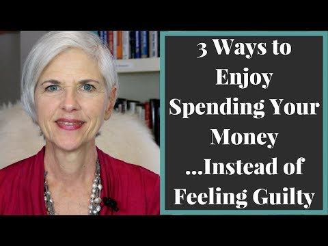 3 Ways to Enjoy Spending Your Money Instead of Feeling Guilty