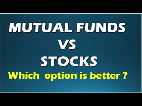 MUTUAL FUNDS VS STOCKS - WHICH OPTION IS BETTER