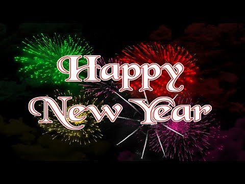 Happy New Year 2018 Wishes, Whatsapp Video, Quotes, Fireworks, Countdown, Free Download, Images