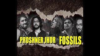 Proshner Jhor | Fossils Jhor | Fossils | 2019 |