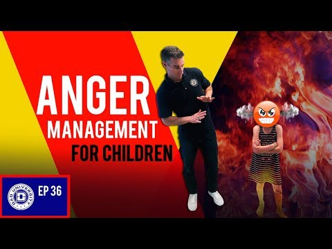 Anger Management For Kids - What To Do With an Angry Child | Dad University [2018]