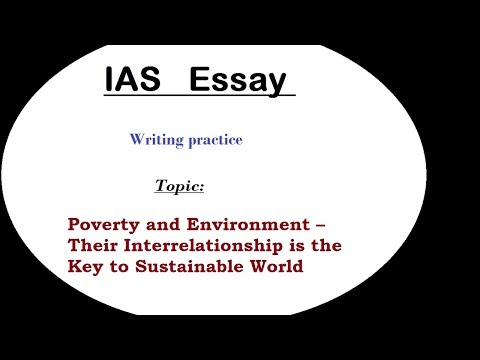 Essay writing discussion IAS (Poverty and Environment Interrelationship)