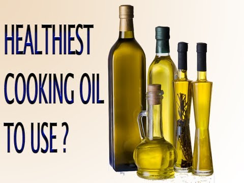 HEALTHIEST cooking oil - olive oil/sunflower oil/rapeseed oil