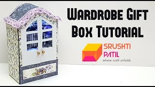 Wardrobe Gift Box Tutorial by Srushti Patil