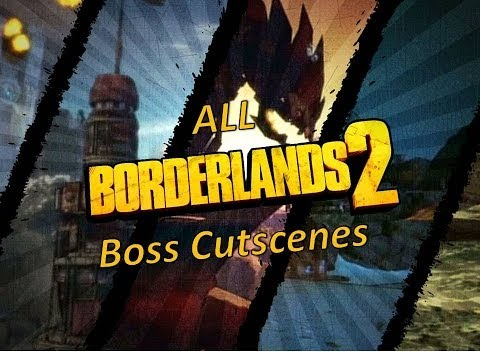 All The Borderlands 2 Boss Cutscenes In Order | Normal And DLC |