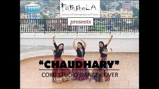 Chaudhary | Coke Studio| Dance cover| Pathshala| Amit Trivedi feat Mame Khan