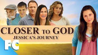 Closer To God: Jessica's Journey (2012)   Full Family Drama Movie