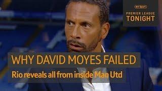 Rio Ferdinand reveals EXACTLY why David Moyes failed as Man Utd manager 🔥 | Premier League Tonight