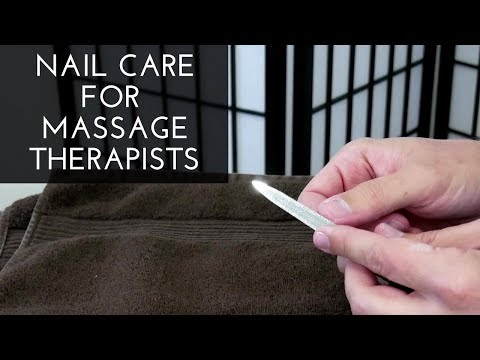 Nail Care for Massage Therapists