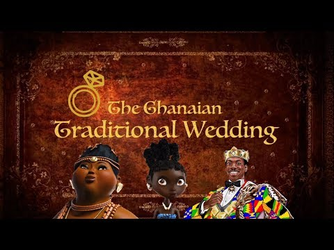 The Ghanaian Traditional Wedding Movie 2017 - History and Customs