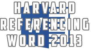 Harvard Referencing Using Microsoft Word 2013