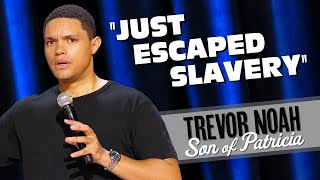 """""""Just Escaped Slavery/Meeting President Obama""""  - Trevor Noah (Son Of Patricia on Netflix)"""