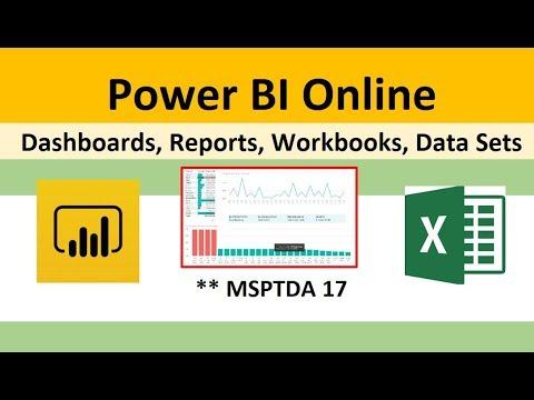 MSPTDA 17: Power BI Online: Dashboards, Reports, Excel Workbooks, Data Sets.