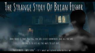 Пораскинем мозгами. The Strange Story Of Brian Fisher: Chapter 1 [Одним глазком] #1