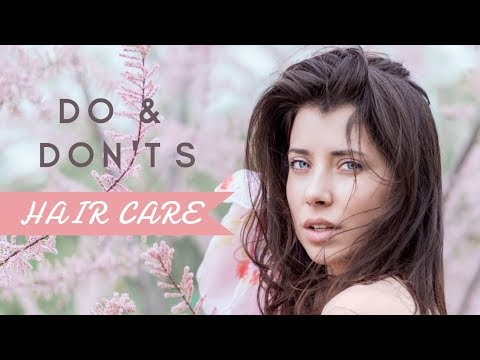 Hair Care - DO and DON'TS
