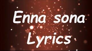 Lyrics Enna Sona – OK Jaanu | Shraddha Kapoor | Aditya Roy Kapur | A.R. Rahman | Arijit Singh