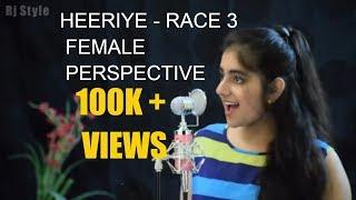 Heeriye - Race 3   Female Cover   Hit song   by RJ Style   Female Version