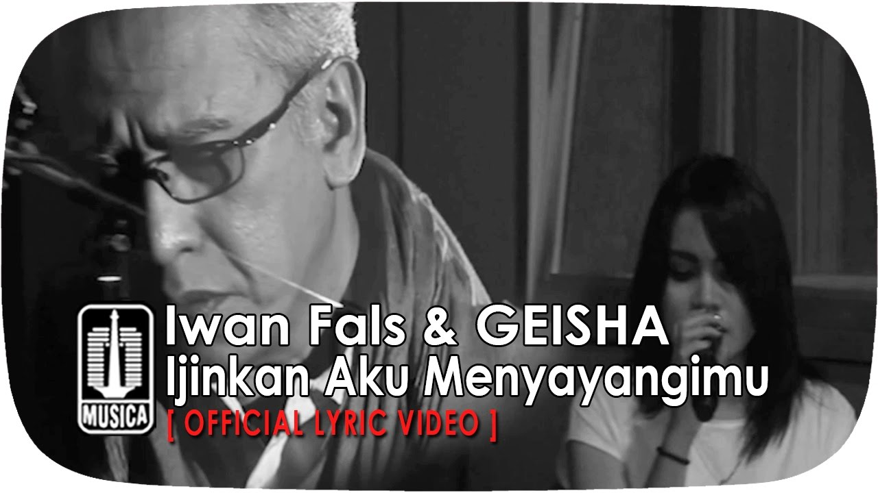 Download Iwan Fals - Ijinkan Aku Menyayangimu (feat. Geisha) MP3 Gratis