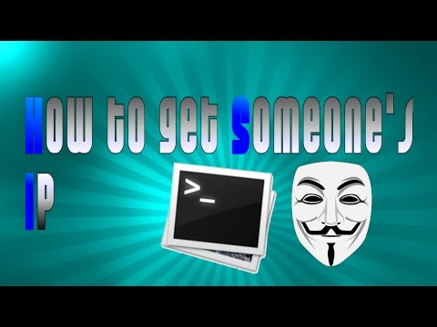 How To Get Someone's IP (And Your Own)