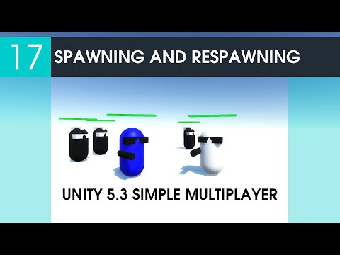 17 Spawning And Respawning - Unity 5.3 Simple Multiplayer Game