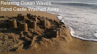 Sand Castle Breach And ocean waves, with wave sounds | and Sandcastle destruction