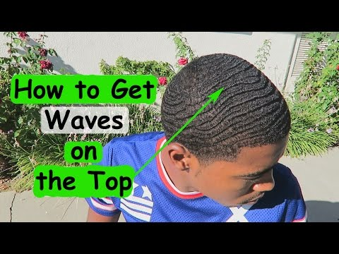 How to Get Waves on The Top of Your Head