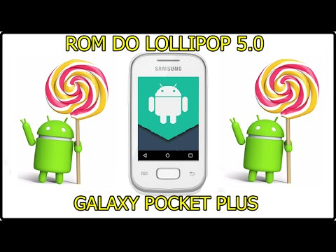 Como instalar a ROM do LOLLIPOP 5.0 no galaxy pocket plus 5301B ATUALIZADO 2016
