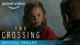 The Crossing Season 1 - Official Trailer [HD] | Prime Video
