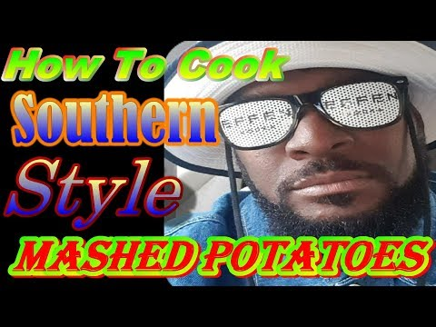 How To Cook Homemade Southern Style Mashed Potatoes