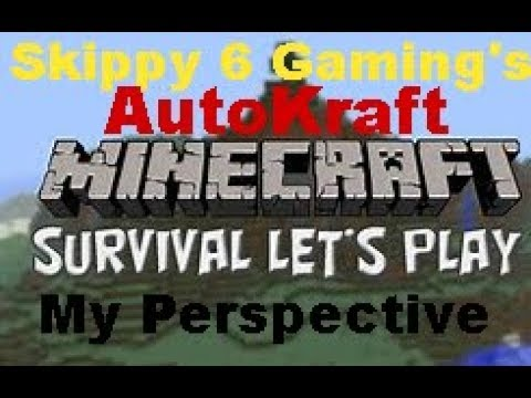 My Perspective Of Skippy 6 Gaming's AutoKraft Survival #1