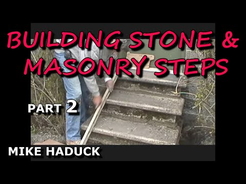 How I build stone or masonry steps (part 2 of 14) Mike Haduck