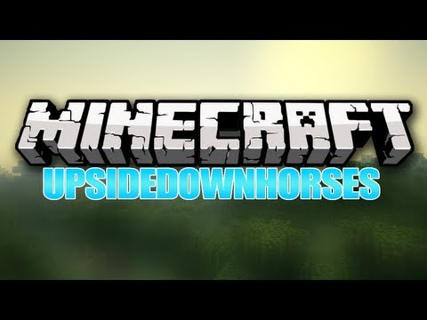 Minecraft : How To - Make upside down horses! ( w/ RealIsman28 )