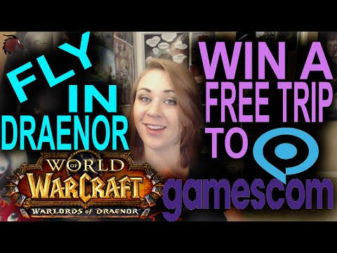 Fly in Draenor, Win a Trip to Gamescom, Submit Q's for Draenor Live Q&A!