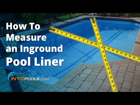 How To Measure an Inground Pool Liner