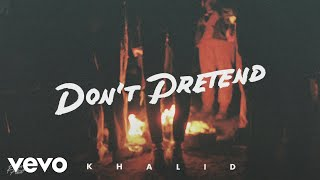 Khalid - Don't Pretend (Audio) ft. SAFE