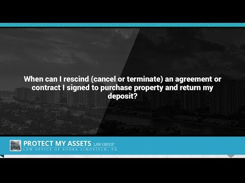 When can I rescind (cancel or terminate) an agreement or contract I signed to purchase property...