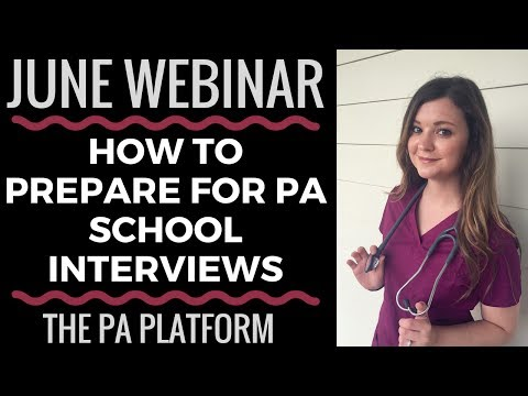 June Webinar - How To Prepare for Physician Assistant School Interviews