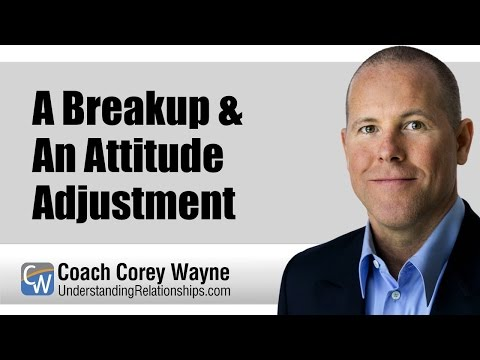 A Breakup & An Attitude Adjustment