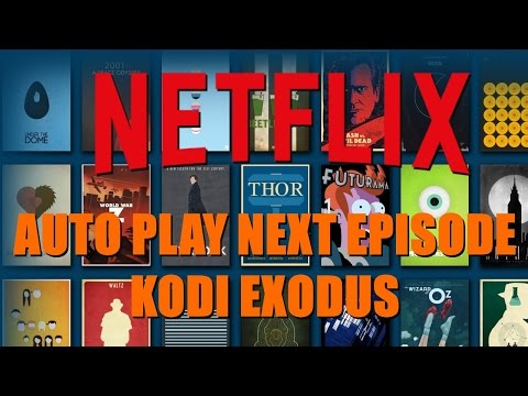 How To autoplay Next Episode On Kodi Exodus Like NETFLIX!