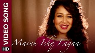 Mainu Ishq Lagaa (Official Video Song) | Neha Kakkar | Shareek | Jaidev Kumar