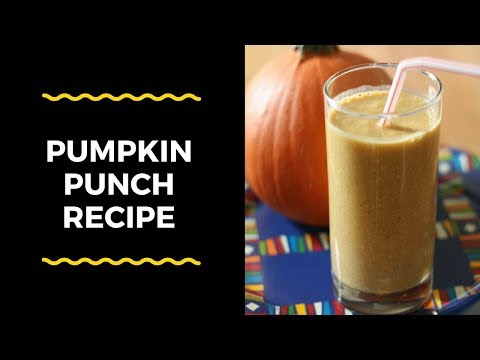 Pumpkin Punch: How To Make Pumpkin Punch