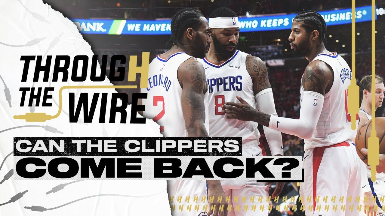 Can The Clippers Make Another Comeback?   Through The Wire Podcast