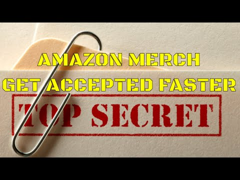 How to get Accepted to Amazon Merch Faster | SECRET TIP