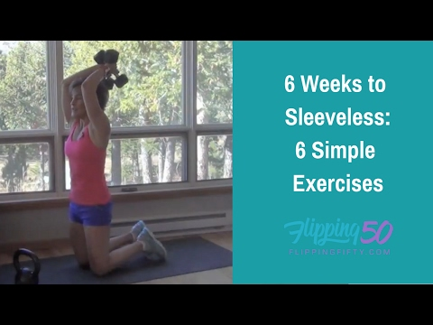 Six Weeks to Sleeveless with 6 Exercises at 50, 60 and Beyond