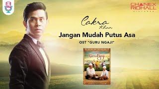 CAKRA KHAN - JANGAN MUDAH PUTUS ASA (OST. GURU NGAJI) Official Music Video