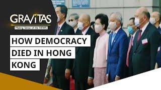 Gravitas: How democracy died in Hong Kong