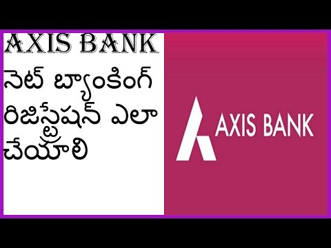 How to register Axis Bank internet banking online in Telugu