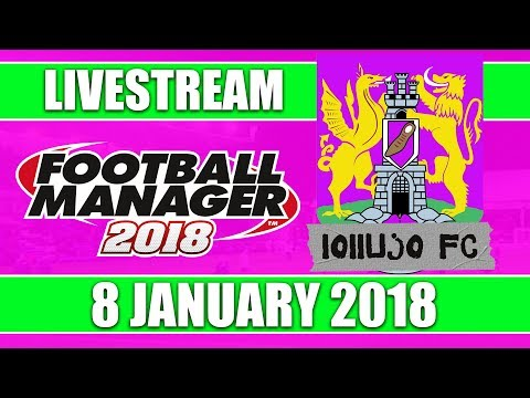 Football Manager 2018 | lollujo FC | FM18 Create A Club | 8 January 2018 Live Stream