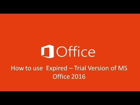 How to Use/Enable Options in Expired Trial Version of MS Office 2016