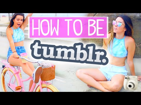 HOW TO BE TUMBLR | Sierra Furtado